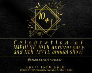 10Plus1: iMpulse's 10th Anniversary show and MYTE's 11th Annual Showcase @ Richard J.Ernst Community Cultural Center   Annandale   Virginia   United States